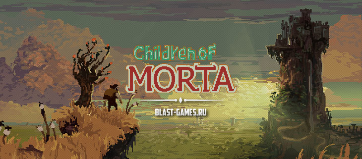 children-of-morta-obzor-header