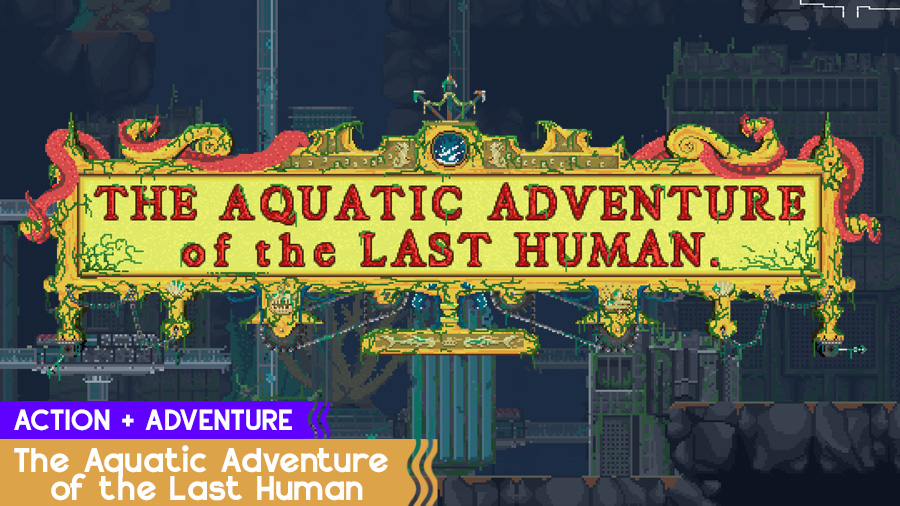 the-aquatic-adventure-of-the-last-human-obzor-header
